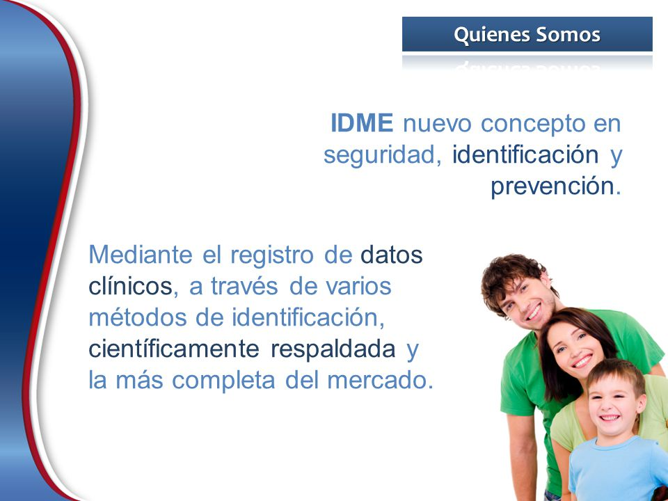 IDME nuevo concepto en seguridad, identificación y prevención.