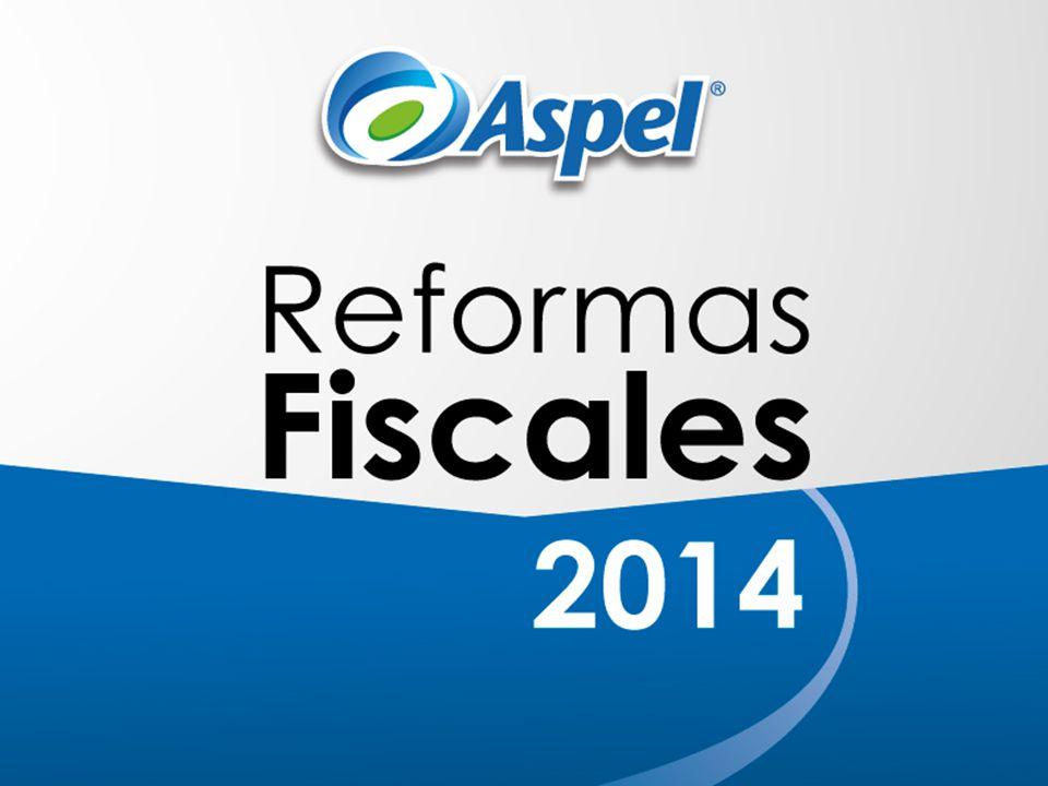 Agenda Reforma Fiscal 2014 para Aspel.Cambios fiscales.