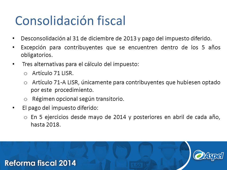 Consolidación fiscal Desconsolidación al 31 de diciembre de 2013 y pago del impuesto diferido. Excepción para contribuyentes que se encuentren dentro