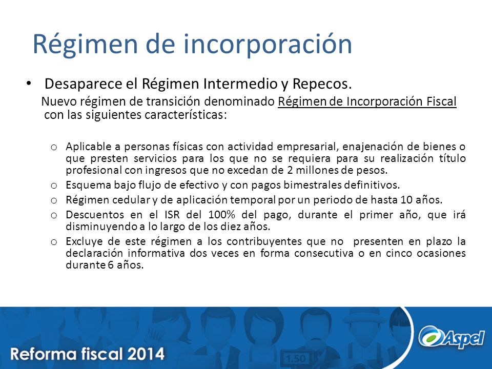 Régimen de incorporación Desaparece el Régimen Intermedio y Repecos.