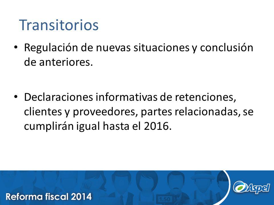 Transitorios Regulación de nuevas situaciones y conclusión de anteriores. Declaraciones informativas de retenciones, clientes y proveedores, partes re