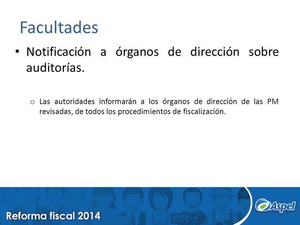 Facultades Notificación a órganos de dirección sobre auditorías.
