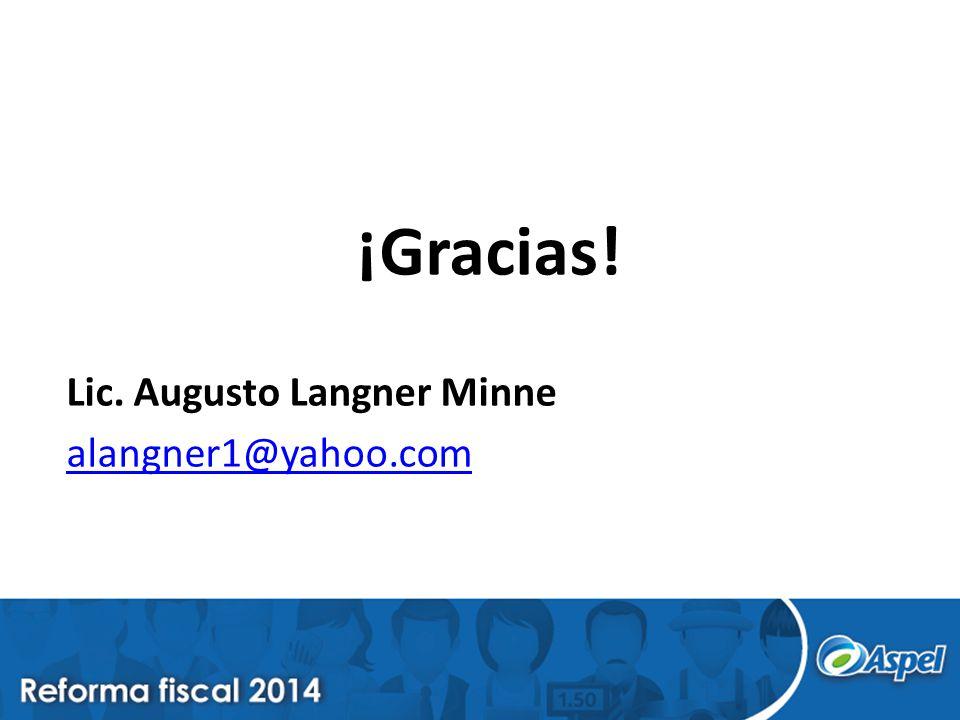 ¡Gracias! Lic. Augusto Langner Minne alangner1@yahoo.com