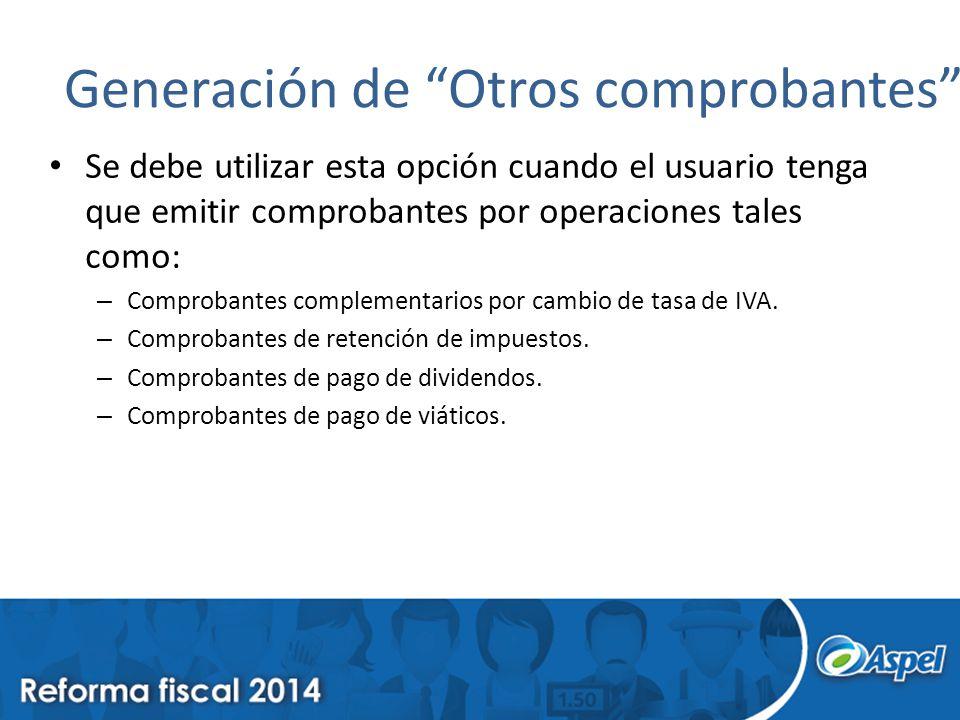 Generación de Otros comprobantes Se debe utilizar esta opción cuando el usuario tenga que emitir comprobantes por operaciones tales como: – Comprobantes complementarios por cambio de tasa de IVA.
