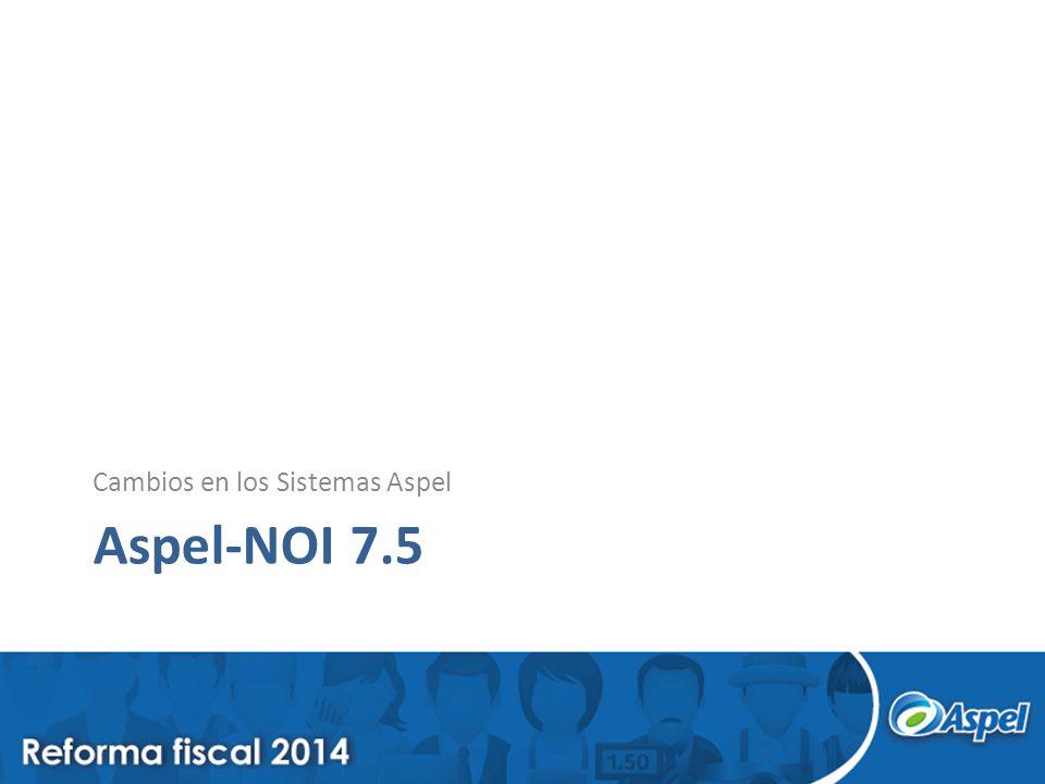 Aspel-NOI 7.5 Cambios en los Sistemas Aspel