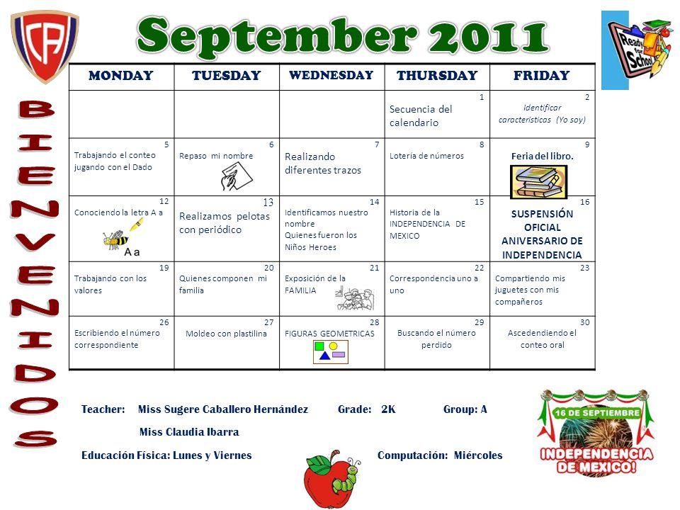MONDAYTUESDAY WEDNESDAY THURSDAYFRIDAY 1 Conociendo el calendario.