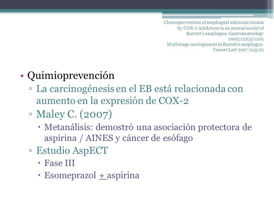 Quimioprevención La carcinogénesis en el EB está relacionada con aumento en la expresión de COX-2 Maley C. (2007) Metanálisis: demostró una asociación