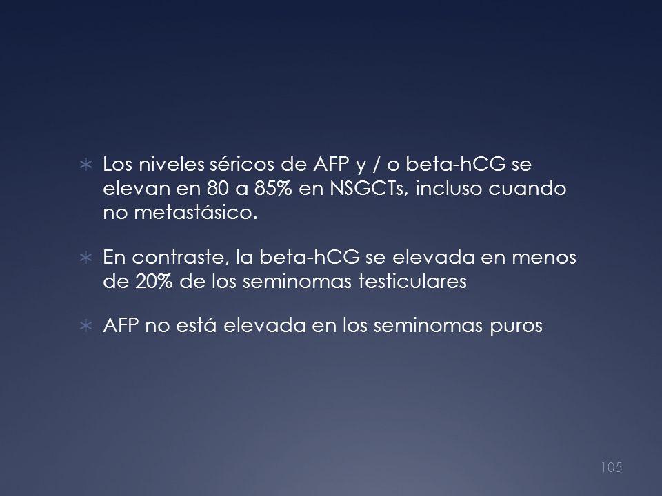 Los niveles séricos de AFP y / o beta-hCG se elevan en 80 a 85% en NSGCTs, incluso cuando no metastásico. En contraste, la beta-hCG se elevada en meno