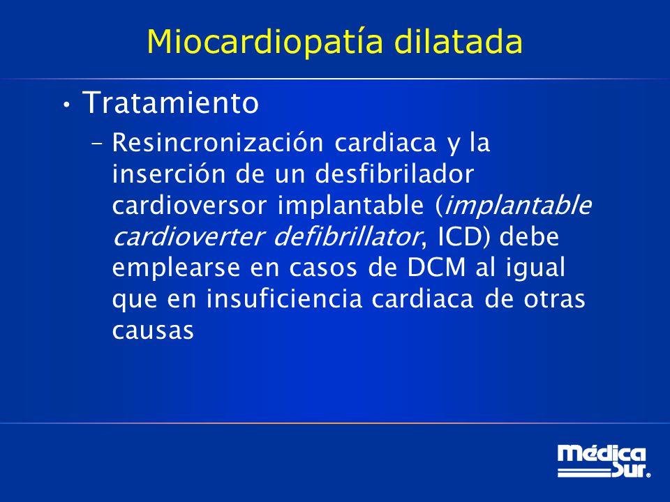 Tratamiento –Resincronización cardiaca y la inserción de un desfibrilador cardioversor implantable (implantable cardioverter defibrillator, ICD) debe