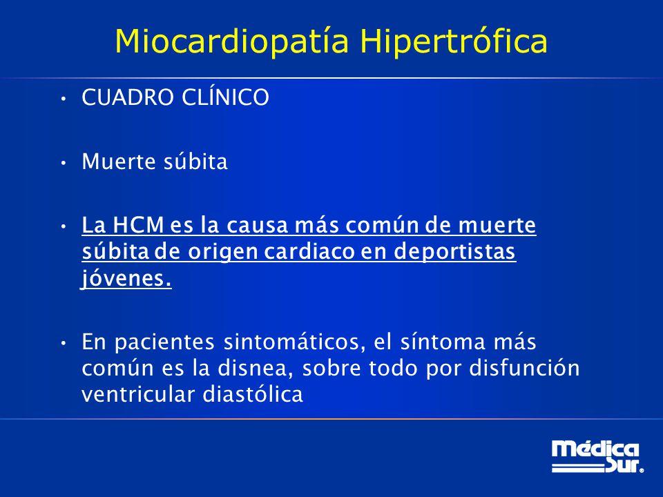 Miocardiopatía Hipertrófica CUADRO CLÍNICO Muerte súbita La HCM es la causa más común de muerte súbita de origen cardiaco en deportistas jóvenes. En p