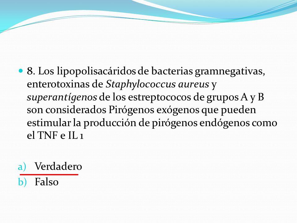 8. Los lipopolisacáridos de bacterias gramnegativas, enterotoxinas de Staphylococcus aureus y superantígenos de los estreptococos de grupos A y B son