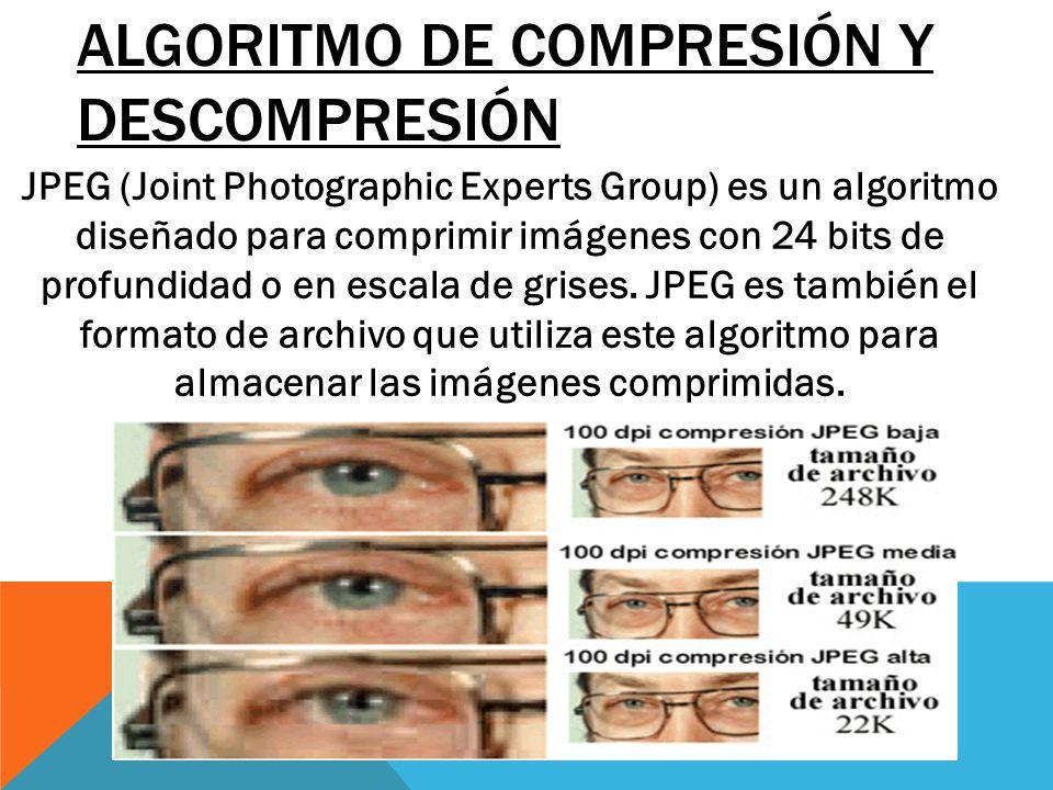 ALGORITMO DE COMPRESIÓN Y DESCOMPRESIÓN JPEG (Joint Photographic Experts Group) es un algoritmo diseñado para comprimir imágenes con 24 bits de profun