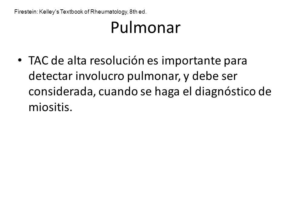 Pulmonar TAC de alta resolución es importante para detectar involucro pulmonar, y debe ser considerada, cuando se haga el diagnóstico de miositis. Fir