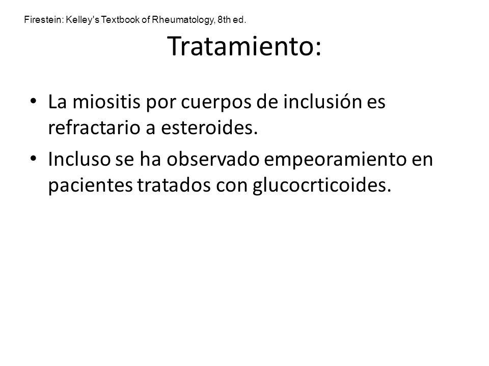 Tratamiento: La miositis por cuerpos de inclusión es refractario a esteroides. Incluso se ha observado empeoramiento en pacientes tratados con glucocr