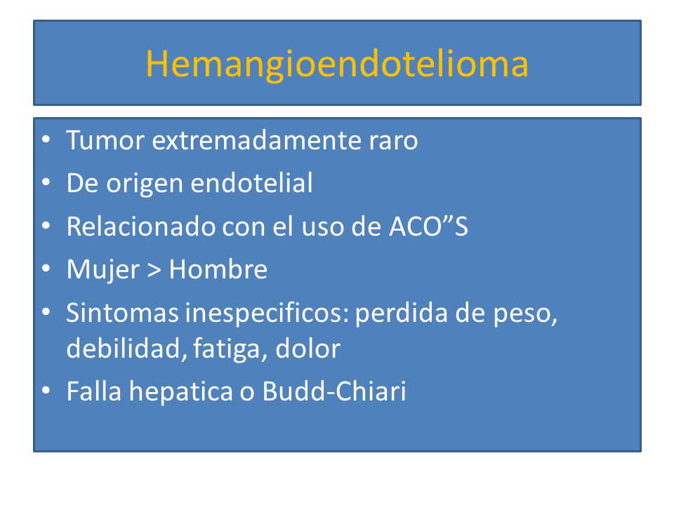 Hemangioendotelioma Hallazgo incidental Estdios de imagen muestran afeccion bilobular multifocal Histologicamente contienen celulas dendriticas y epiteliales con inmunohistoquimica + para marcadores endoteliales FVIII-RAg,CD34 y CD31