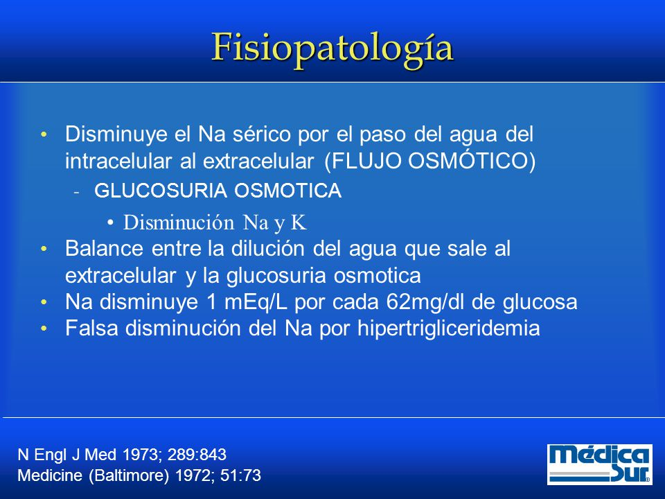 Fisiopatología Déficit K de 3 a 5 mEq/kg  Glucosuria osmótica  Mantenimiento de la electroneutralidad  Glicogenolisis y proteolisis Usualmente normal Elevado en un tercio de los pacientes  Deficiencia de insulina  Hiperosmolalidad  Acidemia no es un factor importante Monitorizar durante el tratamiento Am J Med 1981; 71:456