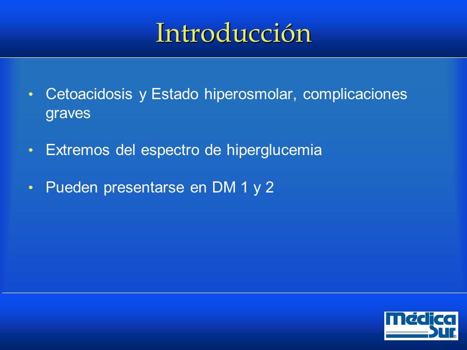 Epidemiología La cetoacidosis ocurre del 2 a 5% de los DM tipo 1 (mayor frecuencia)  Mortalidad menor al 5%  Ocurre en DM 2 en situaciones de máximo estrés, infección, trauma, cardiovascular  Más común en < 65 años y en mujeres que en hombres