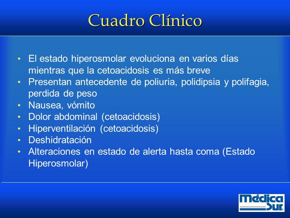 Cuadro Clínico Síntomas neurológicos: Hiperosmolaridad (>320)  Alteración Estado de alerta  Focalización: Hemianopsia, hemiparesia  Convulsiones  ¿Falla renal terminal.