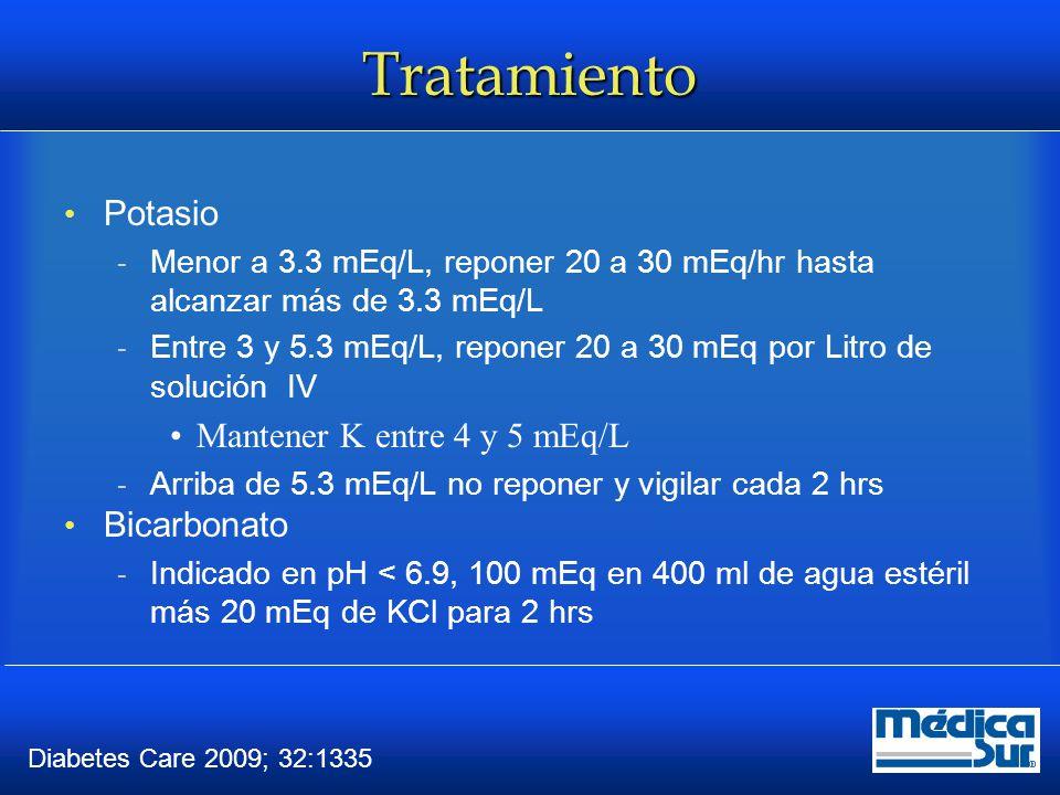 Tratamiento Potasio  Menor a 3.3 mEq/L, reponer 20 a 30 mEq/hr hasta alcanzar más de 3.3 mEq/L  Entre 3 y 5.3 mEq/L, reponer 20 a 30 mEq por Litro d