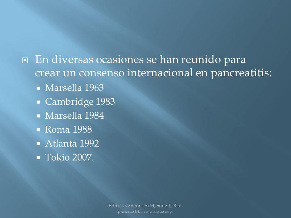 En diversas ocasiones se han reunido para crear un consenso internacional en pancreatitis: Marsella 1963 Cambridge 1983 Marsella 1984 Roma 1988 Atlanta 1992 Tokio 2007.