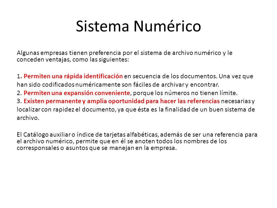 Algunas empresas tienen preferencia por el sistema de archivo numérico y le conceden ventajas, como las siguientes: 1.