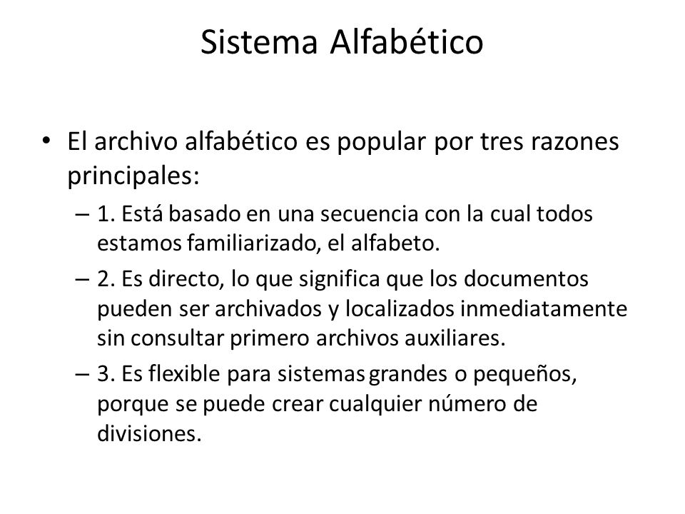 Sistema Alfabético El archivo alfabético es popular por tres razones principales: – 1.