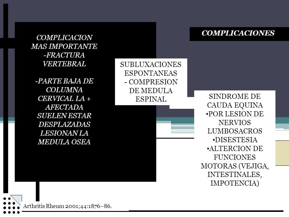 COMPLICACION MAS IMPORTANTE -FRACTURA VERTEBRAL -PARTE BAJA DE COLUMNA CERVICAL LA + AFECTADA SUELEN ESTAR DESPLAZADAS LESIONAN LA MEDULA OSEA COMPLIC