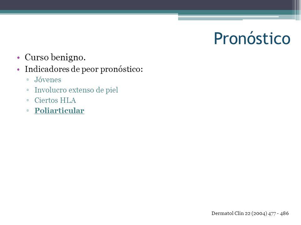 Pronóstico Curso benigno. Indicadores de peor pronóstico: Jóvenes Involucro extenso de piel Ciertos HLA Poliarticular Dermatol Clin 22 (2004) 477 - 48
