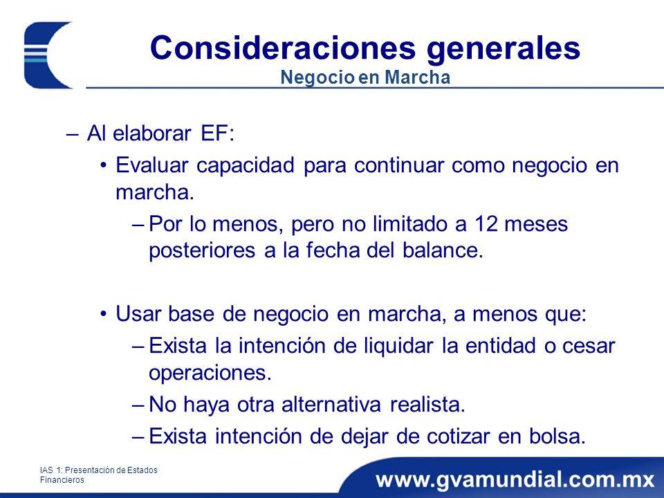 –Al elaborar EF: Evaluar capacidad para continuar como negocio en marcha. –Por lo menos, pero no limitado a 12 meses posteriores a la fecha del balanc
