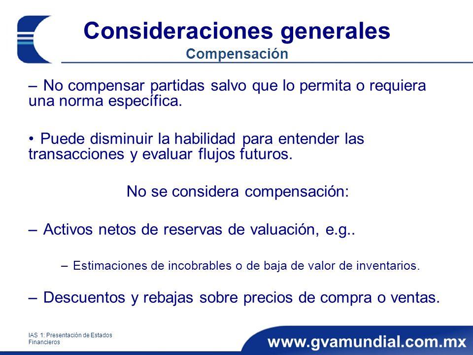 Consideraciones generales Compensación –No compensar partidas salvo que lo permita o requiera una norma específica. Puede disminuir la habilidad para