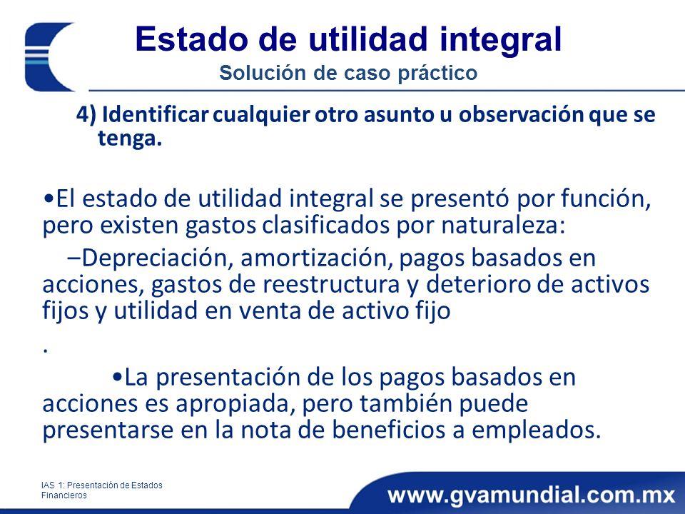 Estado de utilidad integral Solución de caso práctico 4) Identificar cualquier otro asunto u observación que se tenga. El estado de utilidad integral