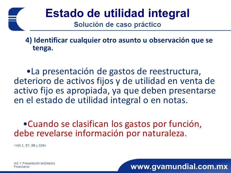 Estado de utilidad integral Solución de caso práctico 4) Identificar cualquier otro asunto u observación que se tenga. La presentación de gastos de re