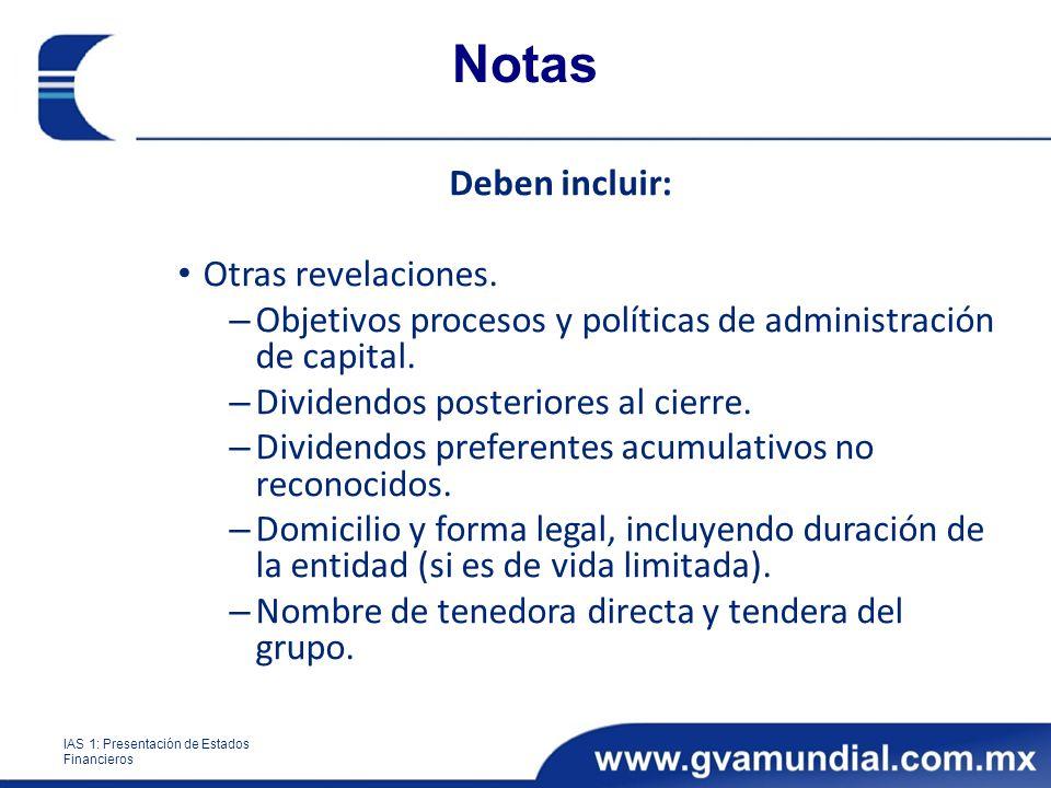 Notas Deben incluir: Otras revelaciones. – Objetivos procesos y políticas de administración de capital. – Dividendos posteriores al cierre. – Dividend