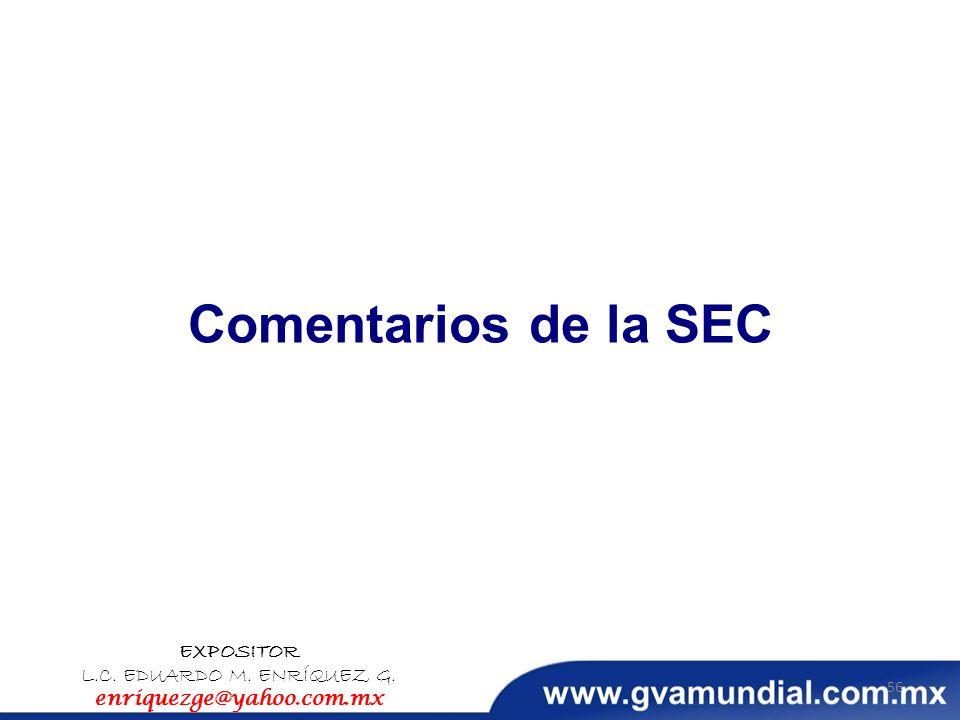 Comentarios de la SEC EXPOSITOR L.C. EDUARDO M. ENRÍQUEZ G. enriquezge@yahoo.com.mx 56