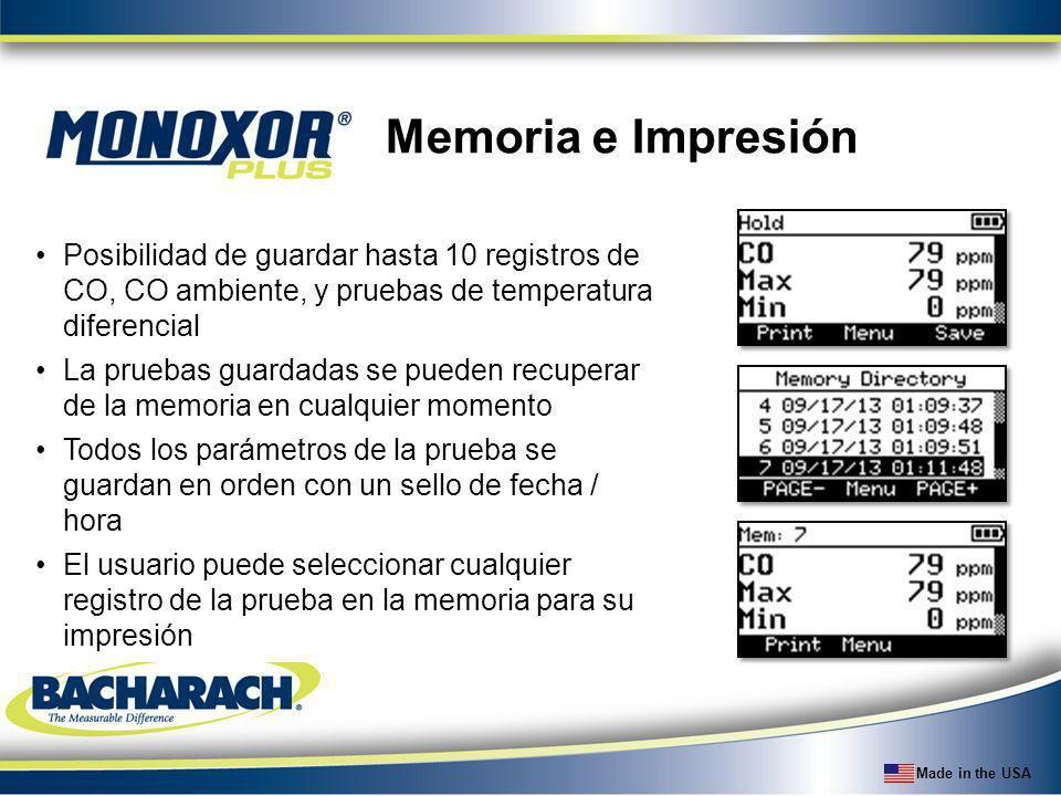 Made in the USA Memoria e Impresión Posibilidad de guardar hasta 10 registros de CO, CO ambiente, y pruebas de temperatura diferencial La pruebas guar