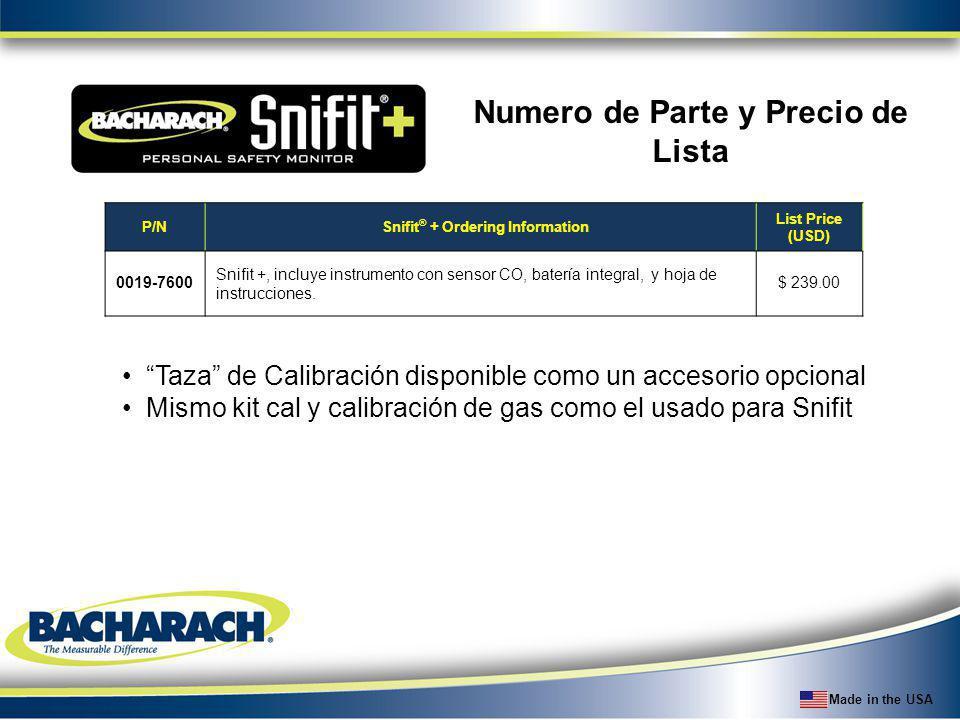 Made in the USA Numero de Parte y Precio de Lista P/NSnifit ® + Ordering Information List Price (USD) 0019-7600 Snifit +, incluye instrumento con sens