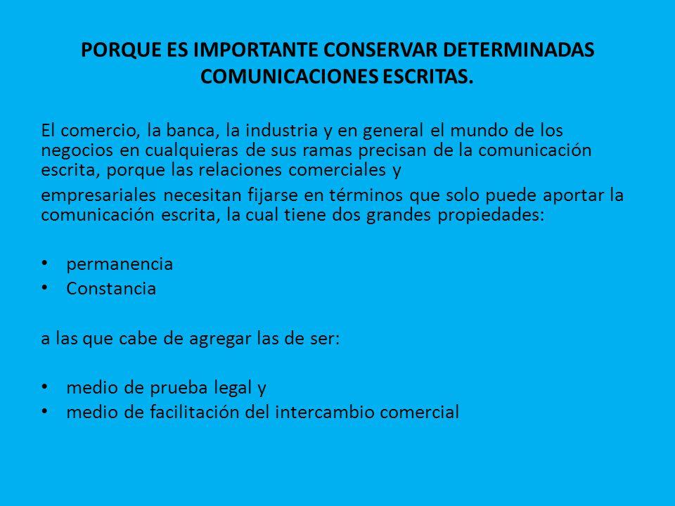 MEDIO DE PRUEBA LEGAL Que una comunicación escrita tenga el valor de constancia, le otorga una nueva propiedad: ser medio de prueba legal en caso de litigio.