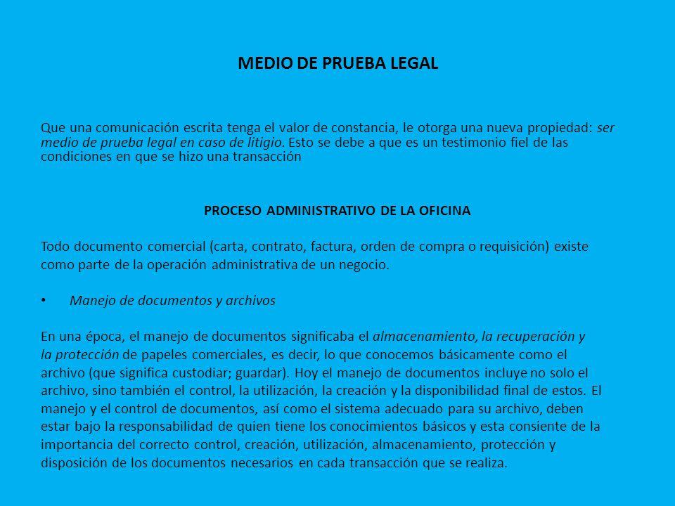 MEDIO DE PRUEBA LEGAL Que una comunicación escrita tenga el valor de constancia, le otorga una nueva propiedad: ser medio de prueba legal en caso de l