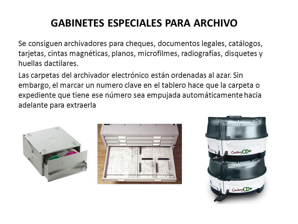 GABINETES ESPECIALES PARA ARCHIVO Se consiguen archivadores para cheques, documentos legales, catálogos, tarjetas, cintas magnéticas, planos, microfil