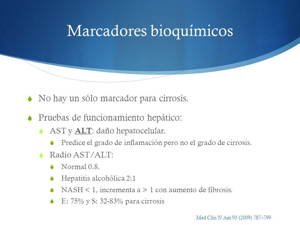 Marcadores bioquímicos No hay un sólo marcador para cirrosis. Pruebas de funcionamiento hepático: AST y ALT : daño hepatocelular. Predice el grado de