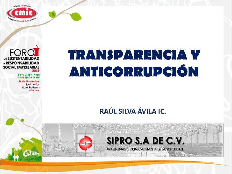 TRANSPARENCIA Y ANTICORRUPCIÓN RAÚL SILVA ÁVILA IC.