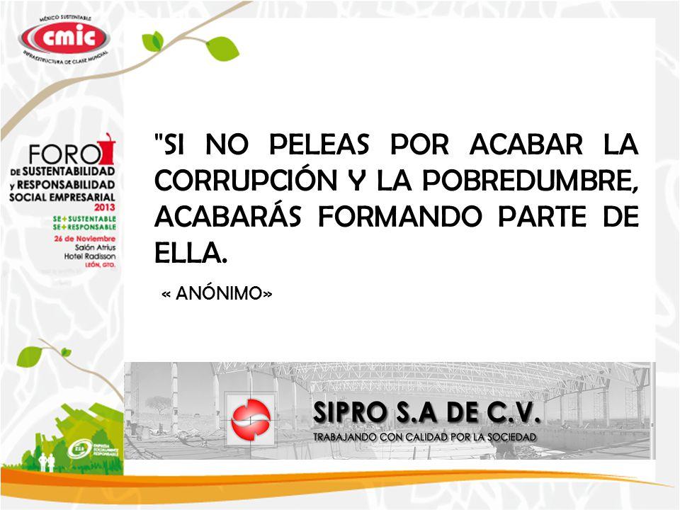 SI NO PELEAS POR ACABAR LA CORRUPCIÓN Y LA POBREDUMBRE, ACABARÁS FORMANDO PARTE DE ELLA.