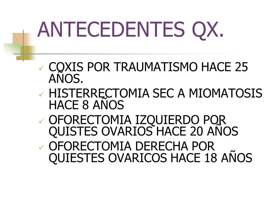 ANTECEDENTES QX.COXIS POR TRAUMATISMO HACE 25 AÑOS.