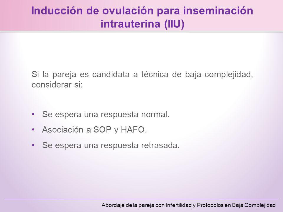 Abordaje de la pareja con Infertilidad y Protocolos en Baja Complejidad Inducción de ovulación para inseminación intrauterina (IIU) DOSIS de inicio: Generalmente las pacientes con trastornos anovulatorios responderán de manera favorable a la administración de 75 unidades de FSH.