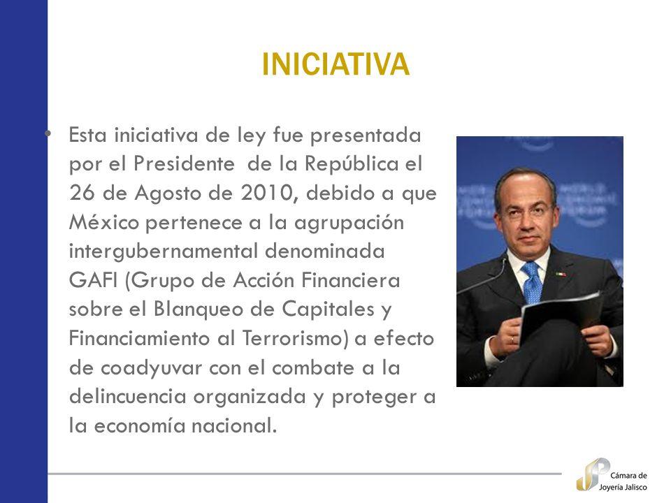 INICIATIVA Esta iniciativa de ley fue presentada por el Presidente de la República el 26 de Agosto de 2010, debido a que México pertenece a la agrupac