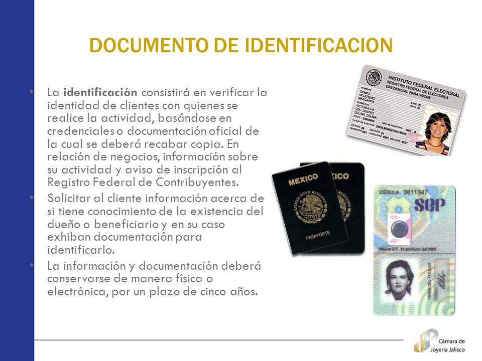 DOCUMENTO DE IDENTIFICACION La identificación consistirá en verificar la identidad de clientes con quienes se realice la actividad, basándose en crede