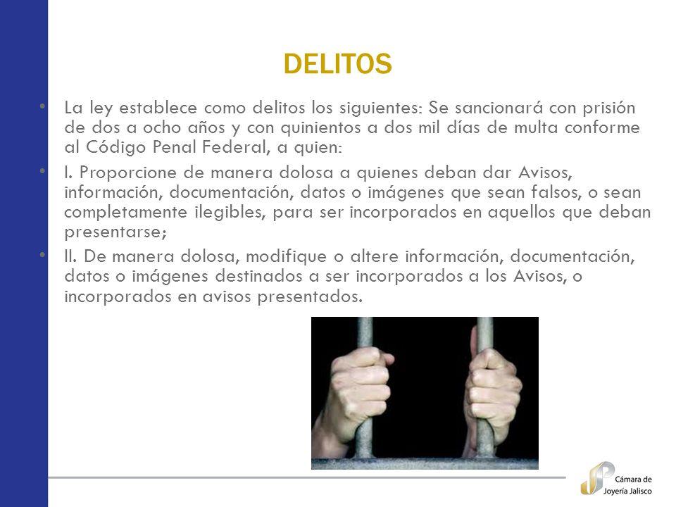 DELITOS La ley establece como delitos los siguientes: Se sancionará con prisión de dos a ocho años y con quinientos a dos mil días de multa conforme a