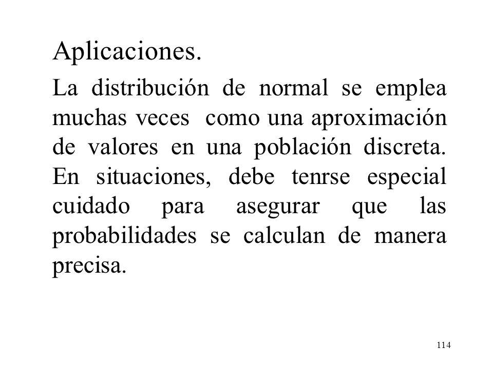 113 5.5 Distribución Normal y las poblaciones discretas Binomial