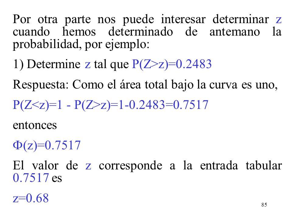 84 4) P( 1.96 < Z < 2.31 ) = (2.31) - (1.96) =.9896 -.975 =.0146 3) P( -1.96 < Z < 2.31 ) = (2.31) - (-1.96) =.9896 -.025 =.9643 -1.962.31 1.96.9643.0