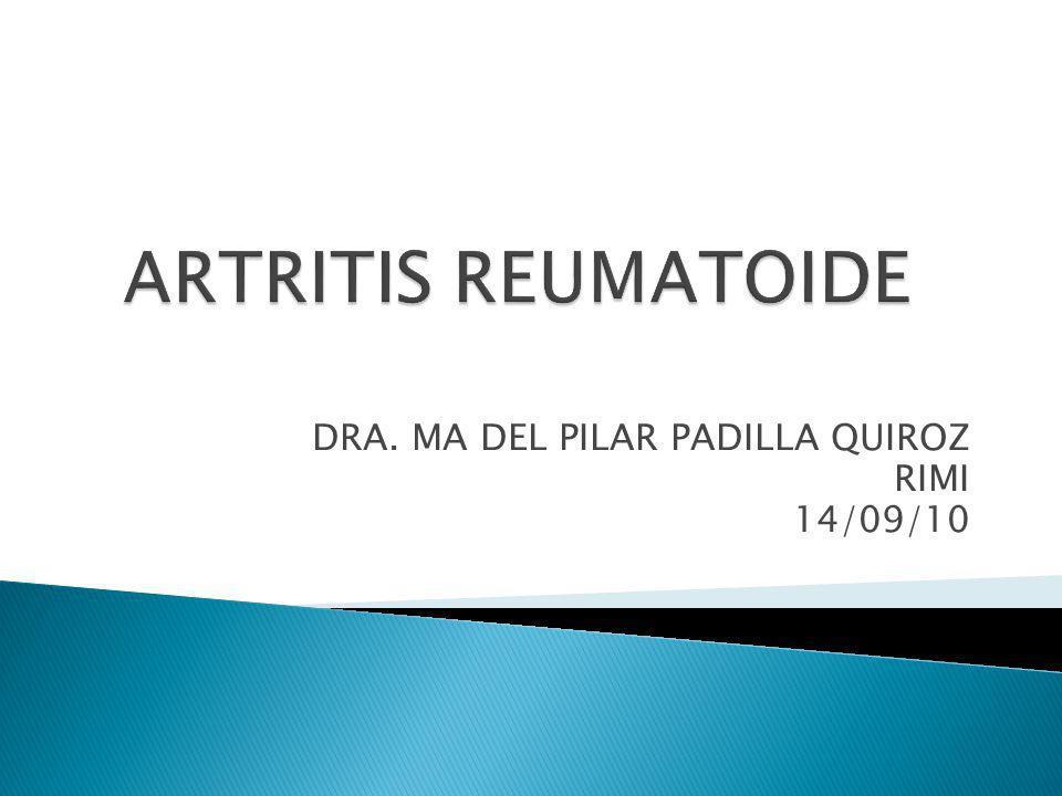 ARTRITIS REUMATOIDE Enfermedad crónica, sistémica e inflamatoria de causa desconocida Ataca principalmente el tejido sinovial Goldman: Cecil Medicine, 23rd ed.
